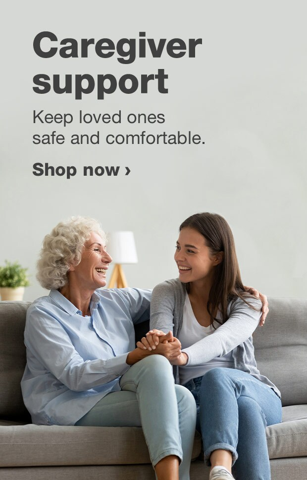 Caregiver support. Keep loved ones safe and comfortable. Shop now.